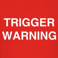 636013035217923400-979290675_triggerwarning